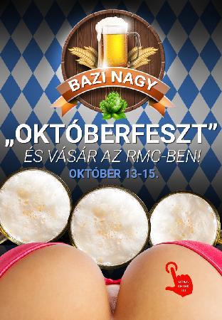 Bazi Nagy RMC Vásár és Októberfeszt