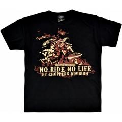 CHOPPERS DIVISION rövid ujjú férfi póló, No ride no life motorcycle